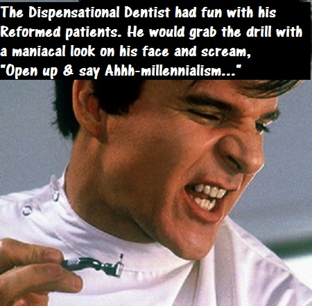 Dispensational Dentist (Humor)