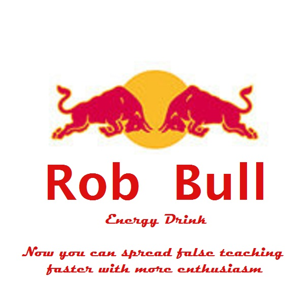 What Would Happen If You Mixed Rob Bell & Red Bull? (Humor)
